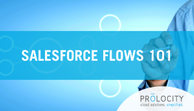 Salesforce Flows 101